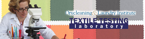 Drycleaning & Laundry Institute Textile Testing Laboratory - *AATCC TM 96 Dimensional changes in Commercial Laundering of Woven and Knitted Fabrics Except Wool  *AATCC TM 135 Dimensional Changes of Fabrics after Home Laundering  *AATCC TM 150 Dimensional Changes of Garments after Home Laundering  *AATCC TM 158 Dimensional Changes on Drycleaning in Perchloroethylene:  *Machine Method  *AATCC TM 132 Colorfastness to Drycleaning - subject fabric to textile industry approved equipment to evaluate overall color changes or if dye transfers to other fibers.              *AATCC TM 61 Colorfastness to Laundering, Home and Commercial: Accelerated: evaluate colorfastness of fabric to washing.  Flammability testing: *Children's Sleepwear 16 CFR 1615; 16 CFR 1616 *Wearing Apparel 16 CRF 1610, CS 191053 *NFPA 701 Flammability, Small-Scale  Thread count: * ASTM D 3775 for woven fabrics * ASTM D 3887 for knit fabrics  Fabric weight: *ASTM D 3776  Yarn construction: ASTM D 1059  Stain release testing: *AATCC 130 Soil Release: Oily Stain Release Method *AATCC 175 Stain Resistance: Pile Floor Coverings   Textile damage: *Chemical Residual Analysis - spot tests suggested by AATCC and DLI  experts to determine current condition of the fabric. *AATCC TM 81 pH of the Water-Extract from Wet Processed Textiles. *Appearance and analysis *Tensile strength: ASTM D 5034 *Tear strength: ASTM D 1424 or ASTM D 2261 *Resistance to pilling: ASTM 3512